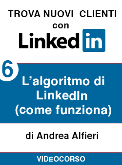 06 come funziona algoritmo Linkedin