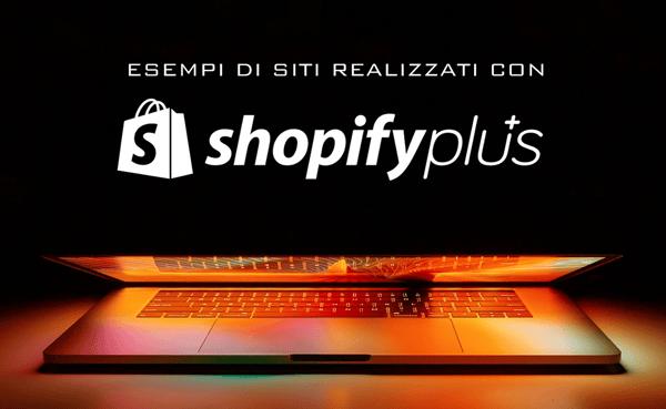 Esempi di e-commerce realizzati con Shopify Plus