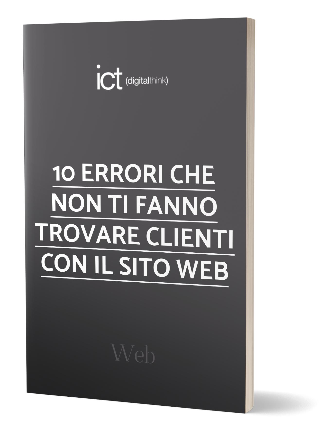 10 ERRORI CHE NON TI FANNO TROVARE CLIENTI CON IL TUO SITO WEB