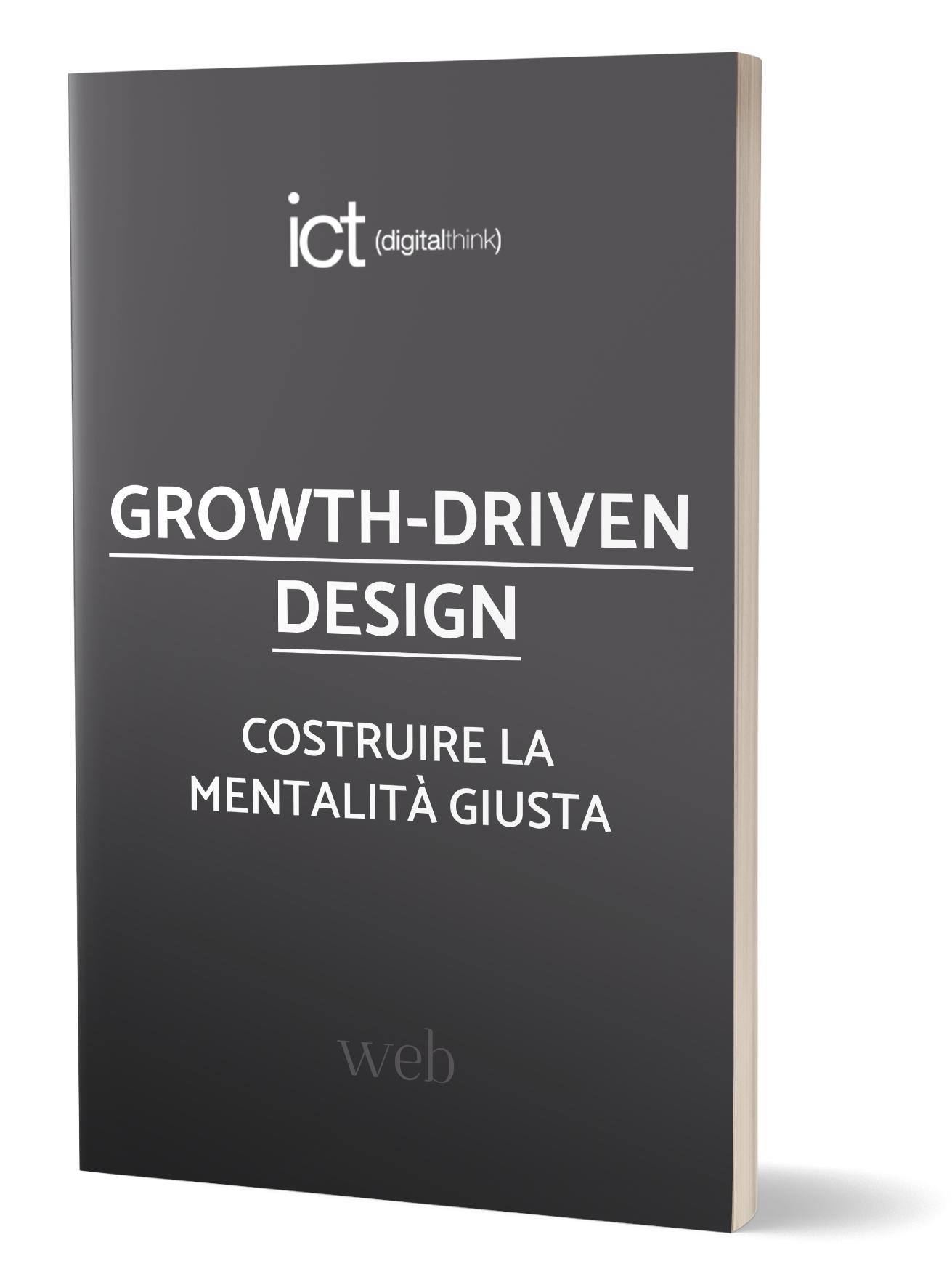 GROWTH-DRIVEN DESIGN: come costruire la mentalità giusta