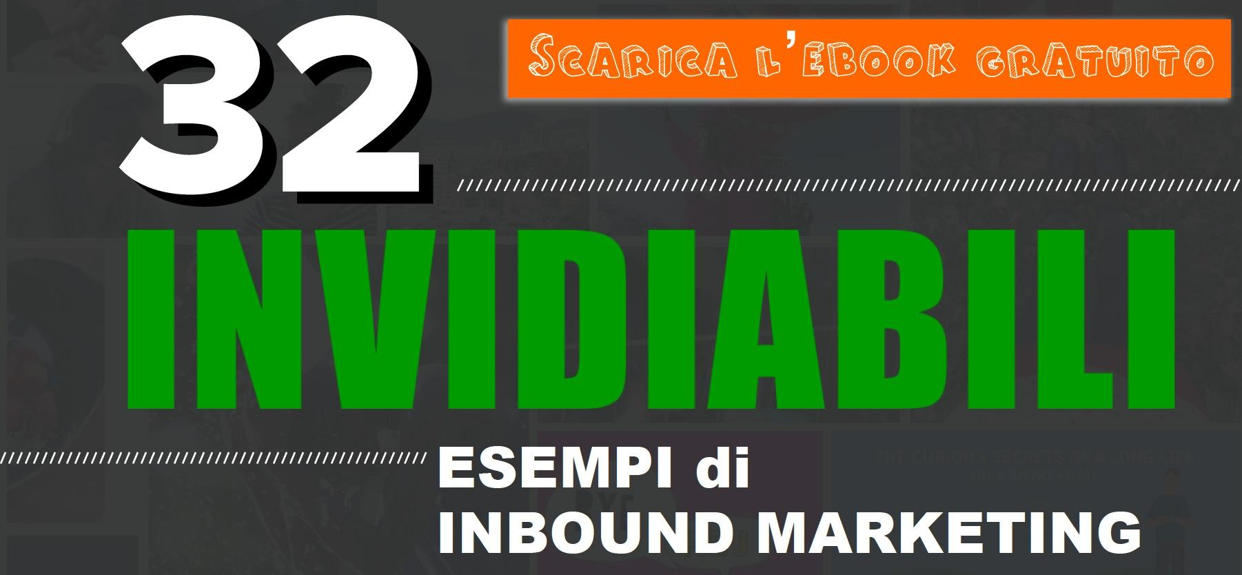 "Scarica ebook gratuito ""32 inviabili esempi inbound marketing"""