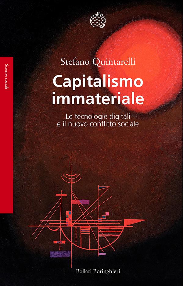 capitalismo-immateriale-le-tecnologie-digitali-e-il-nuovo-conflitto-sociale-stefano-quintarelli-copertina